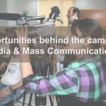 Opportunities behind the camera in Media & Mass Communication