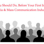 Things You Should Do, Before Your First Interview in Media & Mass Communication Industry