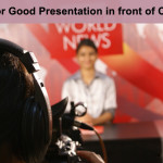 Tips for Good Presentation in Front of Camera