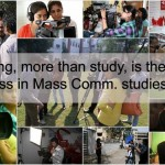 Practical Training, more than study, is the key of success in mass communication studies