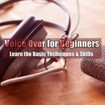 A Voice For Voice Over - Beginners Guide